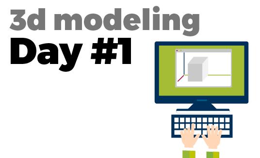 3d modeling day #1